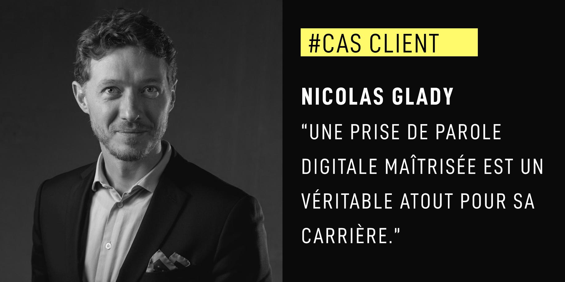 """Nicolas Glady : """"Une prise de parole digitale maîtrisée est un véritable atout pour sa carrière."""""""