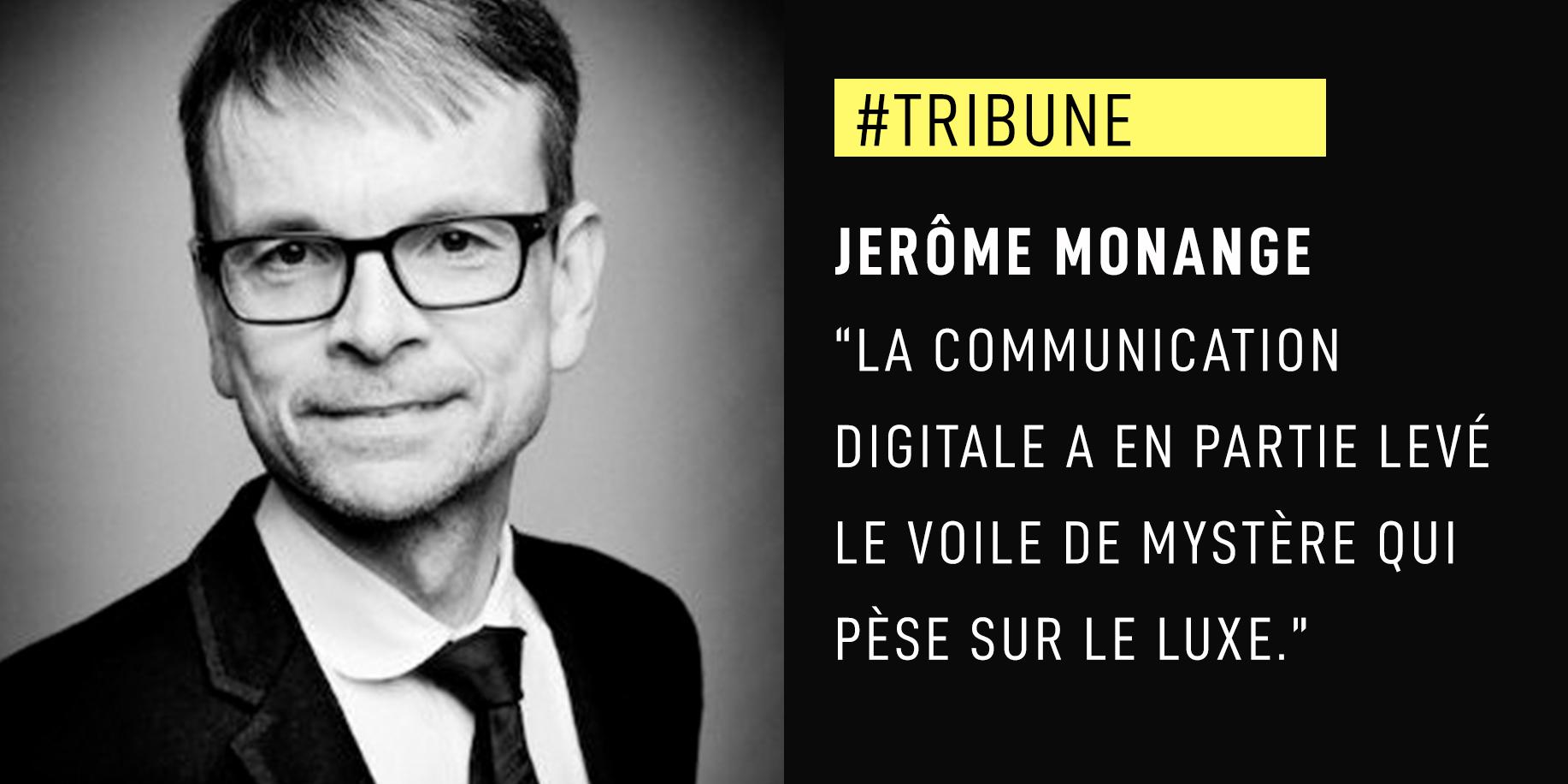"""Jerôme Monange : """"La communication digitale a en partie levé le voile de mystère qui pèse sur le luxe."""""""