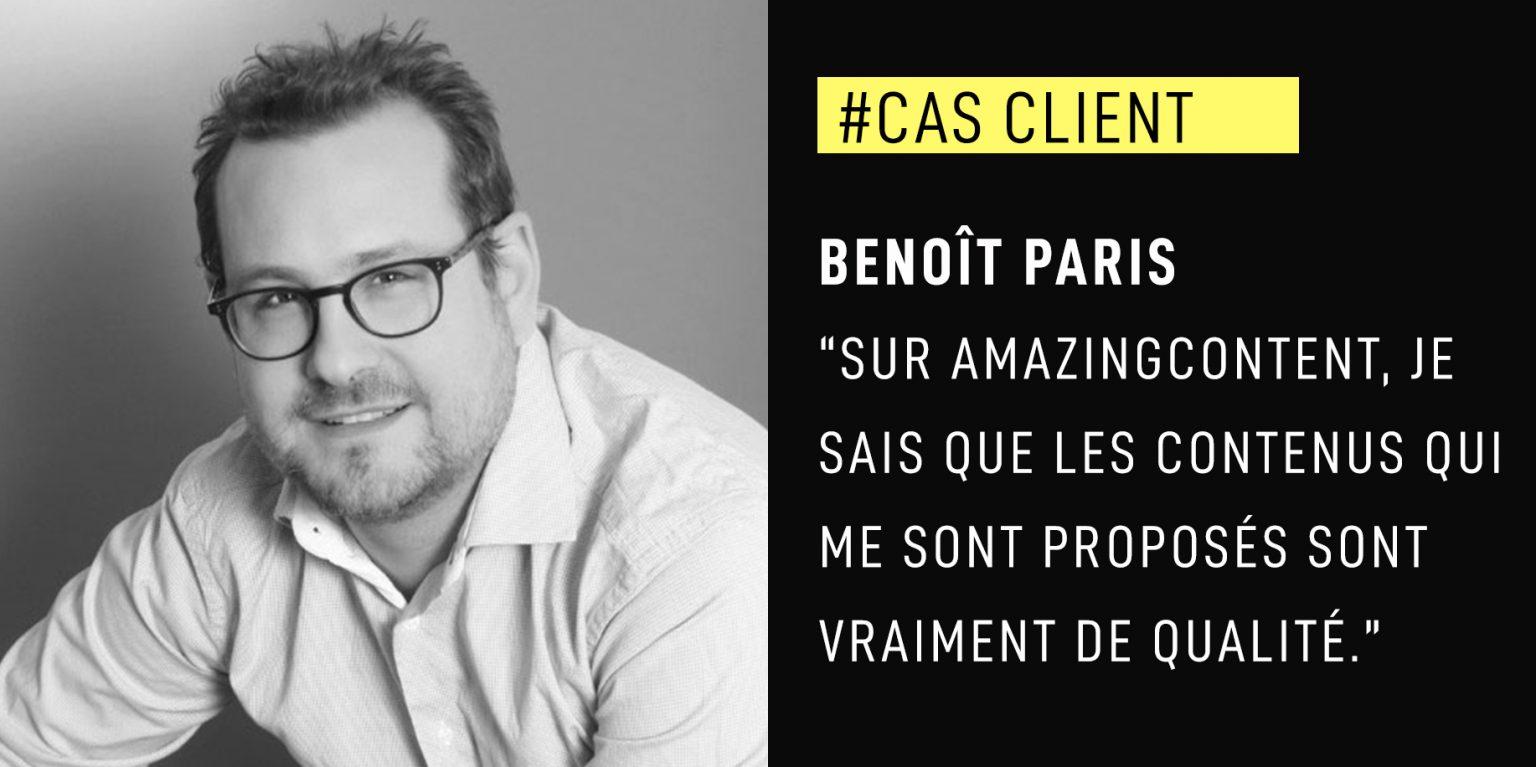 """Benoît Paris : """"Sur AmazingContent je sais que les contenus qui me sont proposés sont vraiment de qualité."""""""