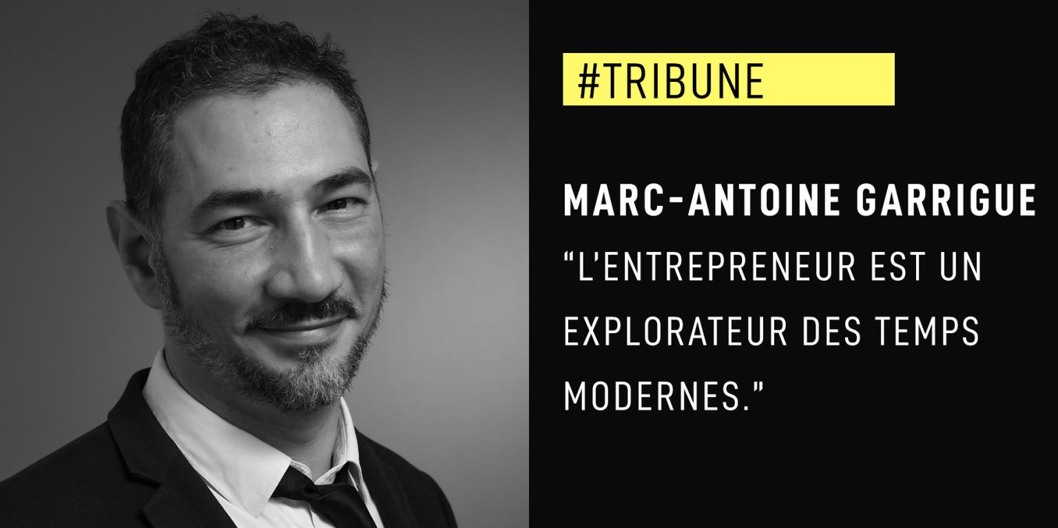 """Marc-Antoine Garrigue : """"L'entrepreneur est un explorateur des temps modernes."""""""