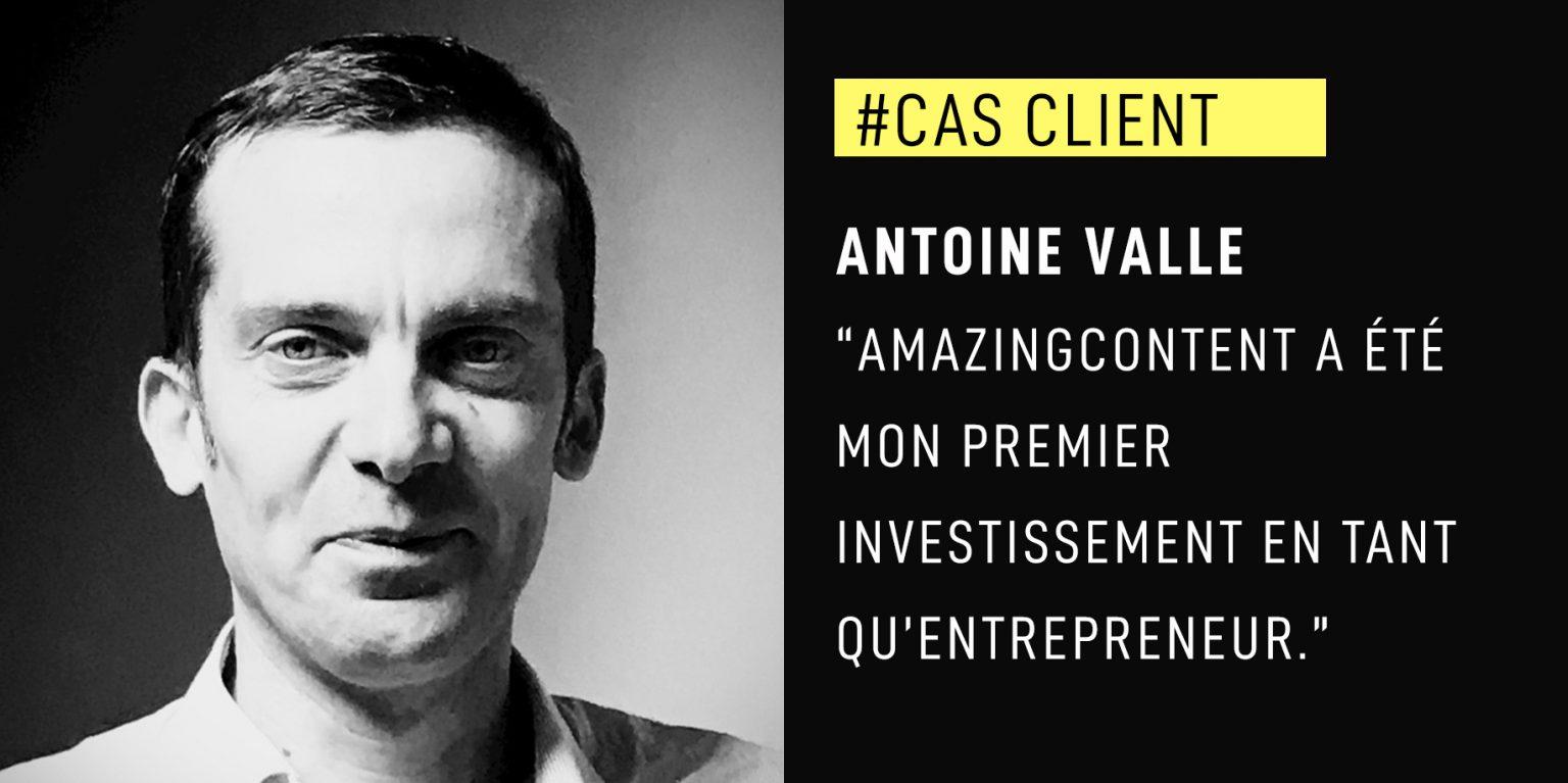 """Antoine Valle : """"AmazingContent a été mon premier investissement en tant qu'entrepreneur."""""""