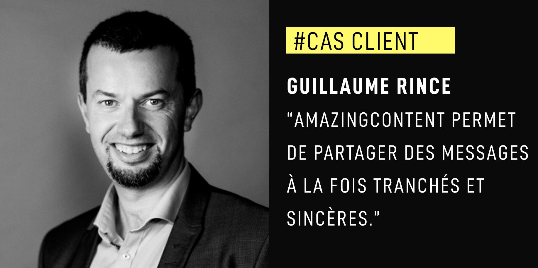 """Guillaume Rince, CTO MAIF : """"AmazingContent permet de partager des messages à la fois tranchés et sincères."""""""