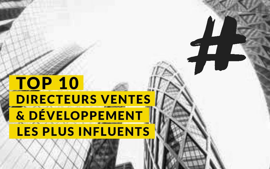 Top 10 Directeurs Ventes & Développement les plus influents